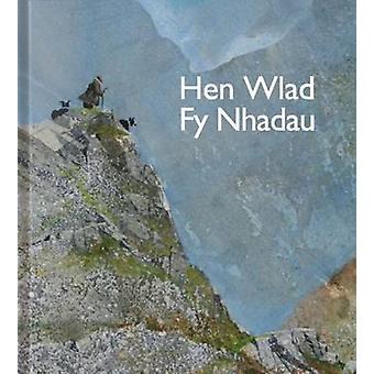 Hen Wlad Fy Nhadau - Land of My Fathers by Michelle Forster - 97809934