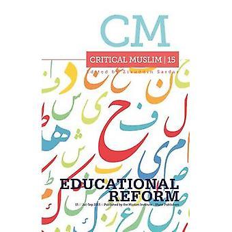 Kritische Muslime 15 - Bildungsreform von Ziauddin Sardar - 978184904