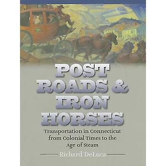 Post Roads & Iron Horses - Transportation in Connecticut from Colonial