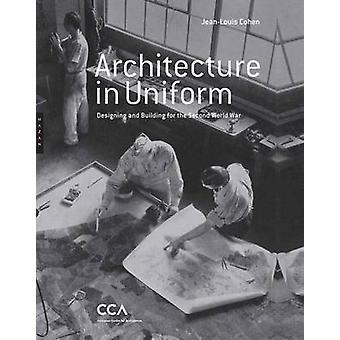 Arkitektur i Uniform - designe og bygge for anden verdenskrig