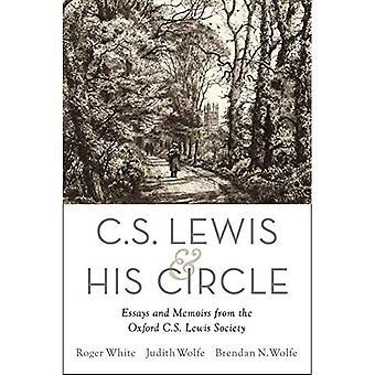 C. S. Lewis y su círculo: ensayos y memorias de la sociedad de Oxford C.S. Lewis