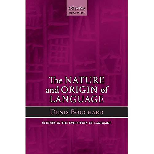 Nature and Origin of Language (Oxford Studies in the Evolution of Language)