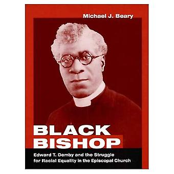Black Bishop: Edward T. Demby and the Struggle for Racial Equality in the Episcopal Church (Studies in Anglican History)