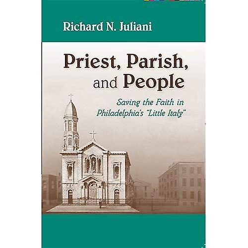 Priest, Parish, and People  Saving the Faith in Philadelphia&s  Little