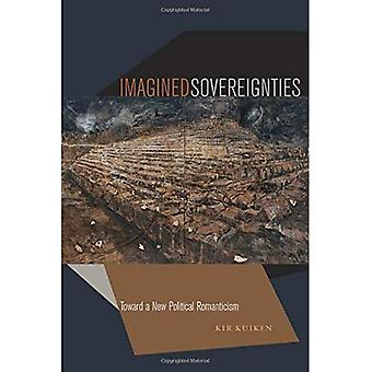 Imagined Sovereignties: Toward a New Political Romanticism