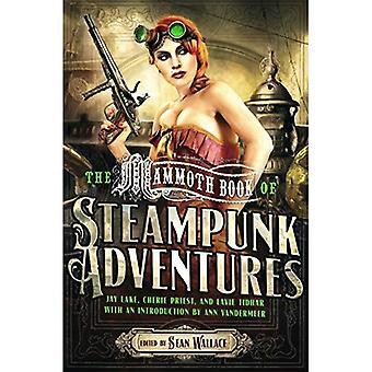 Mammoth Book Of Steampunk Adventures (Mammoth Books)