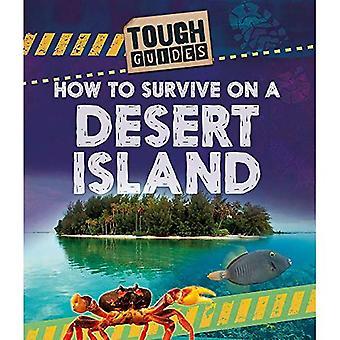 Tuff guider: Hur man överlever på en Desert Island (tuff guider)