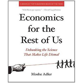 Ekonomi för resten av oss: avslöja den vetenskap som gör livet dyster