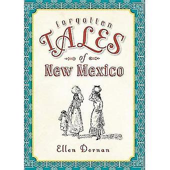 Histoires oubliées du Nouveau-Mexique