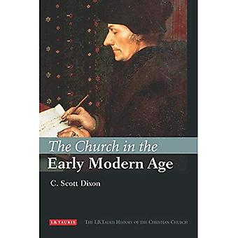 The Church in the Early Modern Age (I.B Tauris History of the Christian Church)