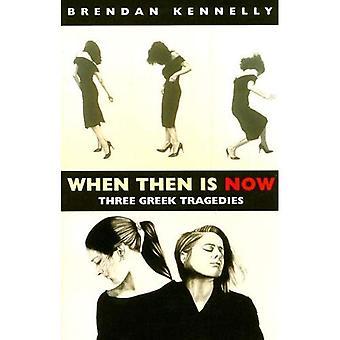 Quando poi è ora: tre tragedie greche: Le Troiane, Medea, Antigone