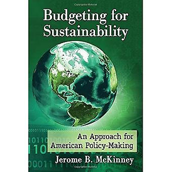Budgeting for Sustainability: An Approach for American Policy-Making