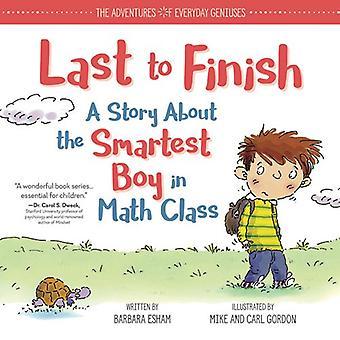 Dernier à finition: une histoire sur le garçon le plus intelligent en classe de mathématiques (aventures de génies de tous les jours)