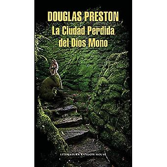 La Ciudad Perdida del Dios� Mono / The Lost City of the Monkey God: A True Story