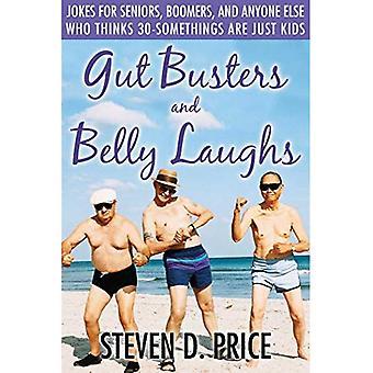 Gut Busters i brzuch śmiechy: dowcipy dla seniorów, Boomers, a ktoś inny kto myśli 30-latków są tylko dla dzieci