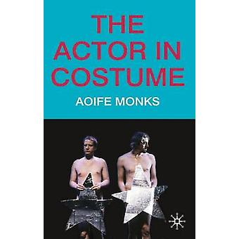 The Actor in Costume by Monks & Aoife