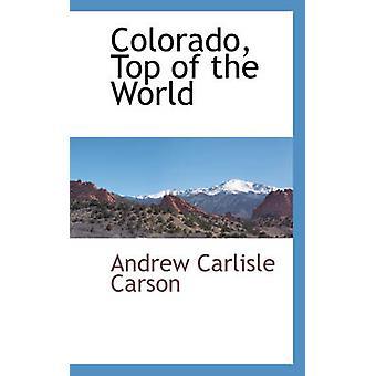 Colorado-Top of the World von Carson & Andrew Carlisle