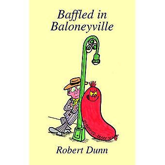 Baffled in Baloneyville by Dunn & Robert