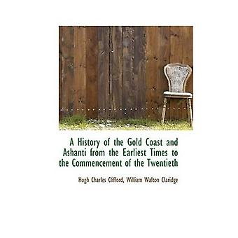 A History of the Gold Coast and Ashanti from the Earliest Times to the Commencement of the Twentieth Volume II of II by Clifford & Hugh Charles