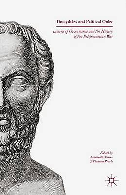 Thucydides and Political Order by Thauer & Christian R.