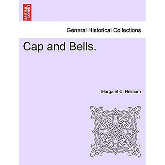 Cap and Bells. by Helmore & Margaret C.