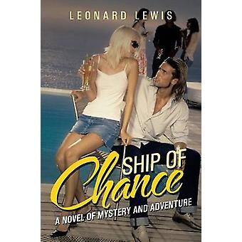 Ship of Chance A Novel of Mystery and Adventure by Lewis & Leonard