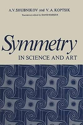 Symmetry in Science and Art by Shubnikov & A.