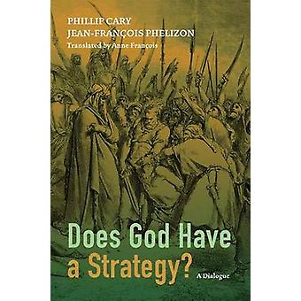 Does God Have a Strategy by Cary & Phillip