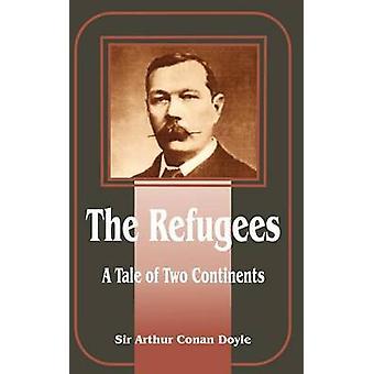 Het verhaal van de vluchtelingen A van twee continenten door Doyle & Arthur Conan