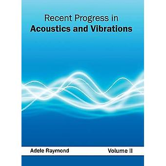 Recent Progress in Acoustics and Vibrations Volume II by Raymond & Adele