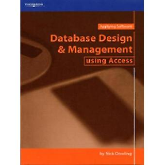 Database Design  Management Using Access by Dowling & Nick