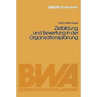 Zielbildung Und Bewertung i Der Organisationsplanung av Kruger & Wilfried