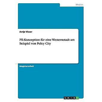 PRKonzeption fr eine Westernstadt estou Beispiel von Poley cidade por Visser & Antje
