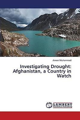 Investigating Drought Afghanistan a Country in regarder by Muhammad Ameer