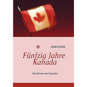 Fnfzig Jahre Kanada by Duerr & Herb