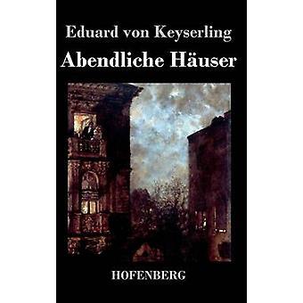 Abendliche Huser by Keyserling & Eduard von