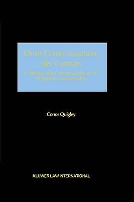 Droit Communautaire Des Contrats by Quigley & Conor
