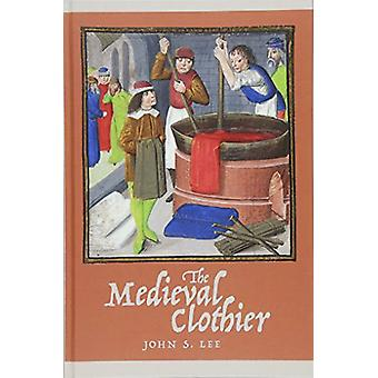 The Medieval Clothier by The Medieval Clothier - 9781783273171 Book
