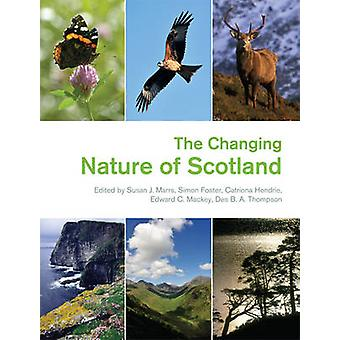 The Changing Nature of Scotland by Susan J. Marrs - Simon Foster - Ca