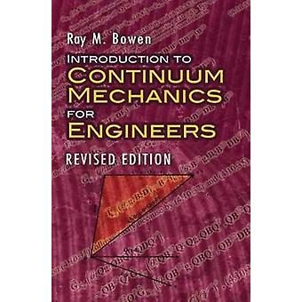 Introduction to Continuum Mechanics for Engineers by Ray M. Bowen - 9