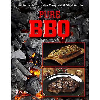 Pure BBQ! by Steffen Eichhorn - Stefan Marquard - Stephan Otto - 9780