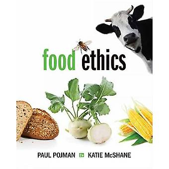 Food Ethics (2nd Revised edition) by Paul Pojman - Katie McShane - Lo