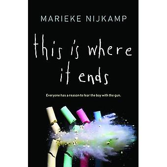 This is Where it Ends by Marieke Nijkamp - 9781492622468 Book