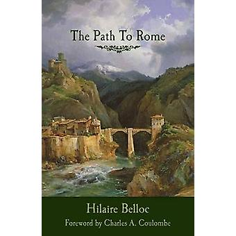 The Path to Rome by Belloc - 9781505109221 Book
