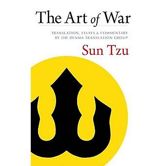 The Art of War - Translation - Essays - and Commentary by the Denma Tr