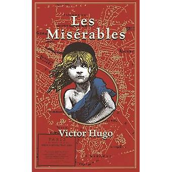 Les Miserables by Victor Hugo - Kenneth C. Mondschein - Isabel Floren