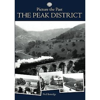 Picture the Past - Peak District by Ruth Gordon - 9781780914268 Book