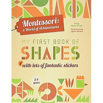 Montessori - My First Book of Shapes by Agnese Baruzzi - Chiara Parodd