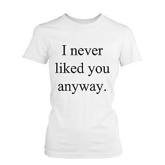 Je n'ai jamais aimé vous en tout cas drôle Graphic Tee blanc coton T-Shirt