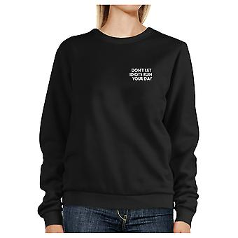 Laat niet Idiots ruïneren uw dag zwart Sweatshirt Pullover Fleece
